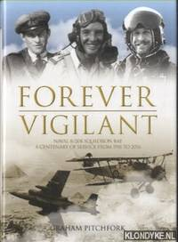 Forever Vigilant. Naval 8/208 Squadron RAF - A Centenary of Service from 1916-2016