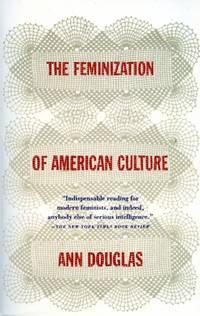 The Feminization of American Culture