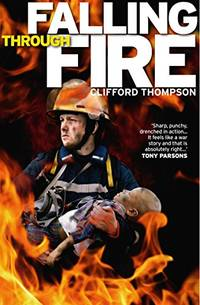 Falling Through Fire by Clifford Thompson - Paperback - from World of Books Ltd and Biblio.com