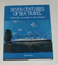 Seven Centuries of Sea Travel, From the Crusaders to the Cruises