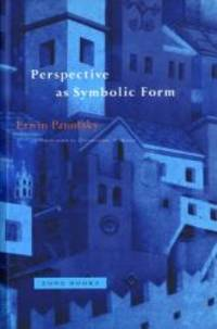 Perspective as Symbolic Form by Erwin Panofsky - 1991-03-02
