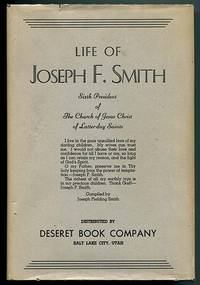 Life of Joseph F. Smith Sixth President of The Church of Jesus Christ of Latter-day Saints