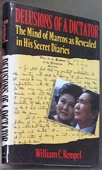 image of Delusions of a Dictator: The Mind of Marcos As Revealed by His Secret Diaries