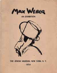 Max Weber : An Exhibition ; The Jewish Museum, New York, N.Y. 1956 (MAX WEBER)