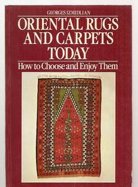 ORIENTAL RUGS AND CARPETS TODAY: HOW TO CHOOSE AND ENJOY THEM