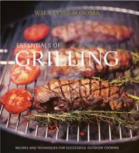 Williams-Sonoma Essentials of Grilling: Recipes and Techniques for Successful Outdoor Cooking