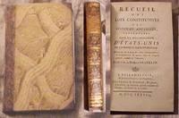 Recueil des Loix Constitutives des Colonies Angloises, confederees sous la denomination d'Etats-Unis de l'Amerique-Septentrionale