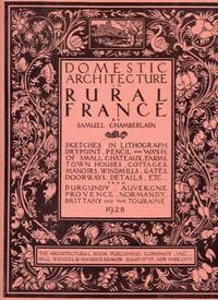 DOMESTIC ARCHITECTURE IN RURAL FRANCE; Sketches in lithograph, drypoint, pencil & wash...