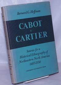 image of Cabot to Cartier: Sources for a Historical Ethnography of Northeastern North America 1497-1550