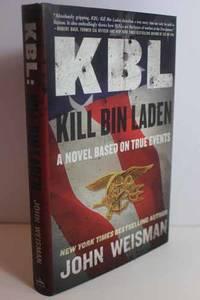 KBL  Kill Bin Laden: A Novel Based on True Events