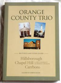 Orange County Trio: Hillsborough, Chapel Hill, and Carrboro, North Carolina - Histories and Tour Guides