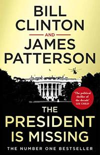 image of The President is Missing: The political thriller of the decade (Bill Clinton & James Patterson stand-alone thrillers)