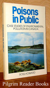 Poisons in Public, Case Studies of Environmental Pollution in Canada