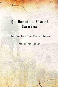 Q. Horatii Flacci Carmina 1875