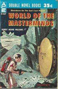 TO THE END OF TIME and Other Stories / WORLD OF THE MASTERMINDS