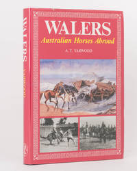 Walers. Australian Horses Abroad by  A.T YARWOOD - First Edition - 1989 - from Michael Treloar Antiquarian Booksellers (SKU: 117999)
