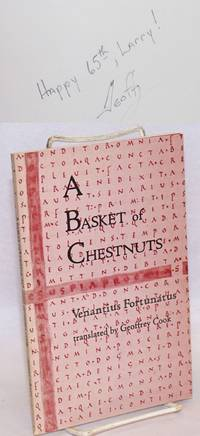 A Basket of Chestnuts; From The Miscellanea of Venantius Fortunatus. Translated by Geoffrey Cook, Introduction by Dick Higgins