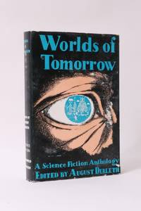 Worlds of Tomorrow - A Science Fiction Anthology by August Derleth [Editor] - 1954