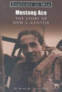 Mustang Ace: the story of Don Gentile