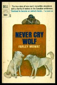NEVER CRY WOLF by  Farley Mowat - Paperback - Eighth Printing - 1969 - from W. Fraser Sandercombe and Biblio.com