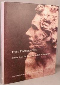 image of First Photographs: William Henry Fox Talbot and the Birth of Photography.