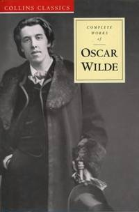 image of Collins Classics – The Complete Works of Oscar Wilde