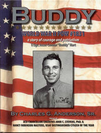 """BUDDY: World War II POW #1831 - A Story of Courage and Patriotism (T/Sgt. Jesse Connor """"Buddy"""" Hart)"""