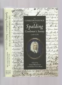 The Correspondence of the Spalding Gentlemen's Society 1710-1761