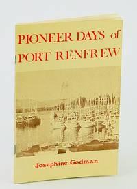 Pioneer Days of Port Renfrew