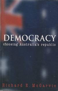 image of Democracy: Choosing Australia's Republic