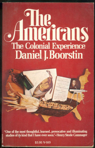 AMERICANS The Colonial Experience, Boorstin, Daniel