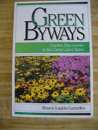 Green Byways: Garden Discoveries in the Great Lakes States
