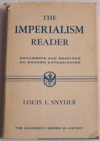 The Imperialism Reader: Documents and Readings on Modern Expansionism