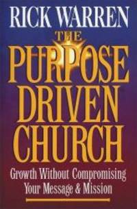 image of The Purpose Driven® Church: Growth Without Compromising Your Mission
