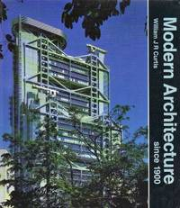 Modern Architecture Since 1900 By Curtis William