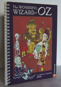 The Wonderful Wizard of Oz : The Library of Congress 2012 (Weekly Calendar)