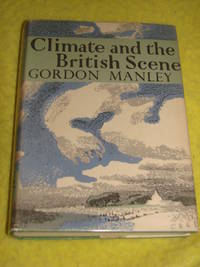 New Naturalist No. 22, Climate and the British Scene by Gordon Manley - Hardcover - 1962 - from Pullet's Books (SKU: 000975)