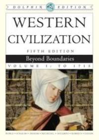 Western Civilization: Beyond Boundaries, Dolphin Edition, Volume I