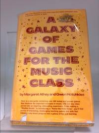 A Galaxy of Games for the Music Class by Margaret Athey; Gwen Hotchkiss - Hardcover - 1975 - from ThriftBooks (SKU: 724678967)