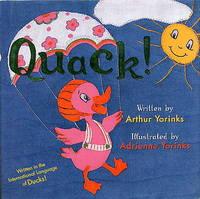 Quack! by  Arthur. Adrienne Yorinks Illustrator Yorinks - Signed First Edition - 2003 - from Quinn & Davis Booksellers (SKU: 123095)