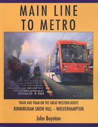 Main Line to Metro - Train and Tram on the Great Western Route Birmingham Snow Hill - Wolverhampton