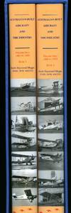 Australian Built Aircraft and the Industry; Volume One Book 1: 1884 To 1939 and Volume One: 1884 To 1939 Book 2 [2 Volumes]