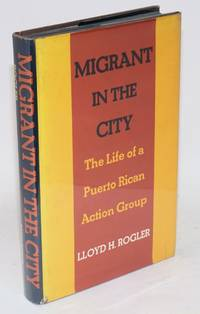 Migrant in the city; the life of a Puerto Rican action group