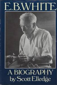 image of E. B. White : A  Biography