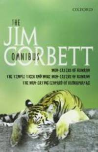"""The Jim Corbett Omnibus: """"Man-eaters of Kumaon"""", """"Man-eating Leopard of Rudraprayag"""" and """"Temple Tiger and More Man-eaters of Kumaon"""" by Jim Corbett - Hardcover - 1991-03-07 - from Books Express and Biblio.com"""