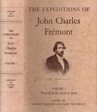 The Expeditions of John Charles Fremont Volume 1 Travels from 1838 to 1844