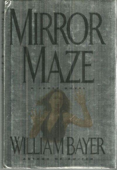 MIRROR MAZE A Janek Novel, Bayer, William