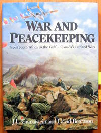 War and Peacekeeping. From South Africa to the Gulf-Canada's Limited Wars. SIGNED COPY.