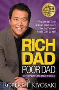 image of Rich Dad Poor Dad: What the Rich Teach Their Kids About Money That the Poor and Middle Class Do Not!