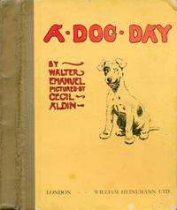 A Dog Day or The Angel in the House. 1930 by Emanuel, Walter; Aldin, Cecil [illus.](Cecil Aldin) - 1930
